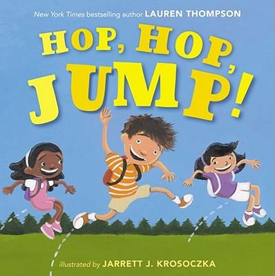 Hop, Hop, Jump! By Thompson, Lauren/ Krosoczka, Jarrett J. (ILT)