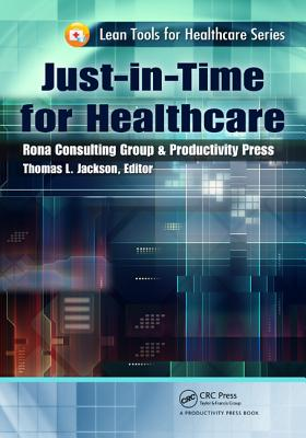Just-in-time for Healthcare By Jackson, Thomas L.